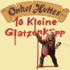 "Onkel Hotte - ""10 kleine Glatzenköpp (Originalversion)"""