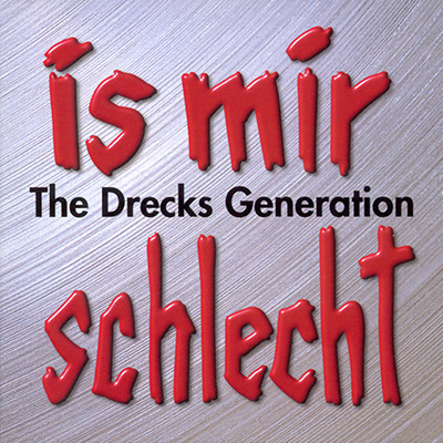 Is' mir schlecht - The Drecks Generation (25.3.2002)